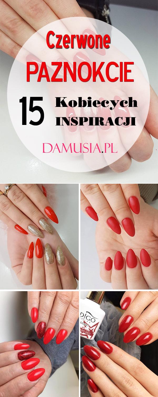 Czerwone Paznokcie 15 Kobiecych Inspiracji