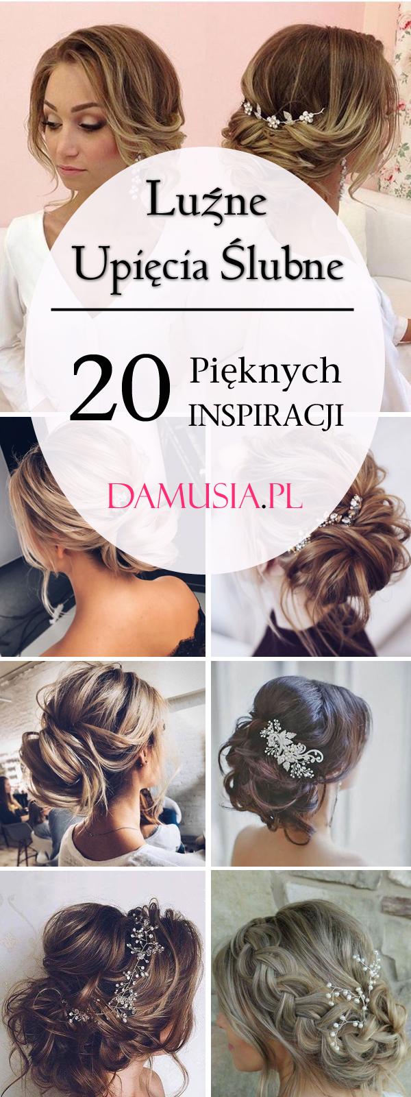 Luźne Upięcia ślubne 20 Pięknych Inspiracji Damusiapl