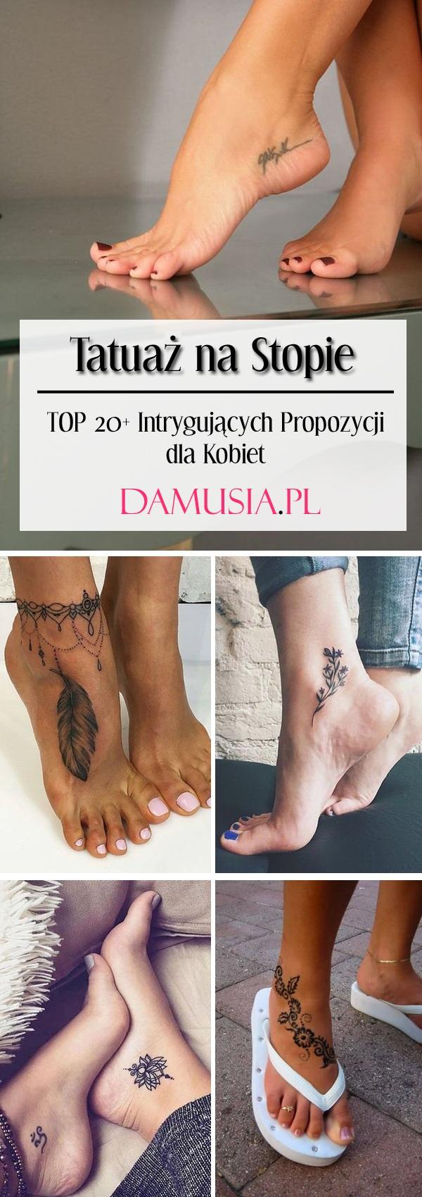 Tatuaż Na Stopie Top 20 Intrygujących Propozycji Dla Kobiet