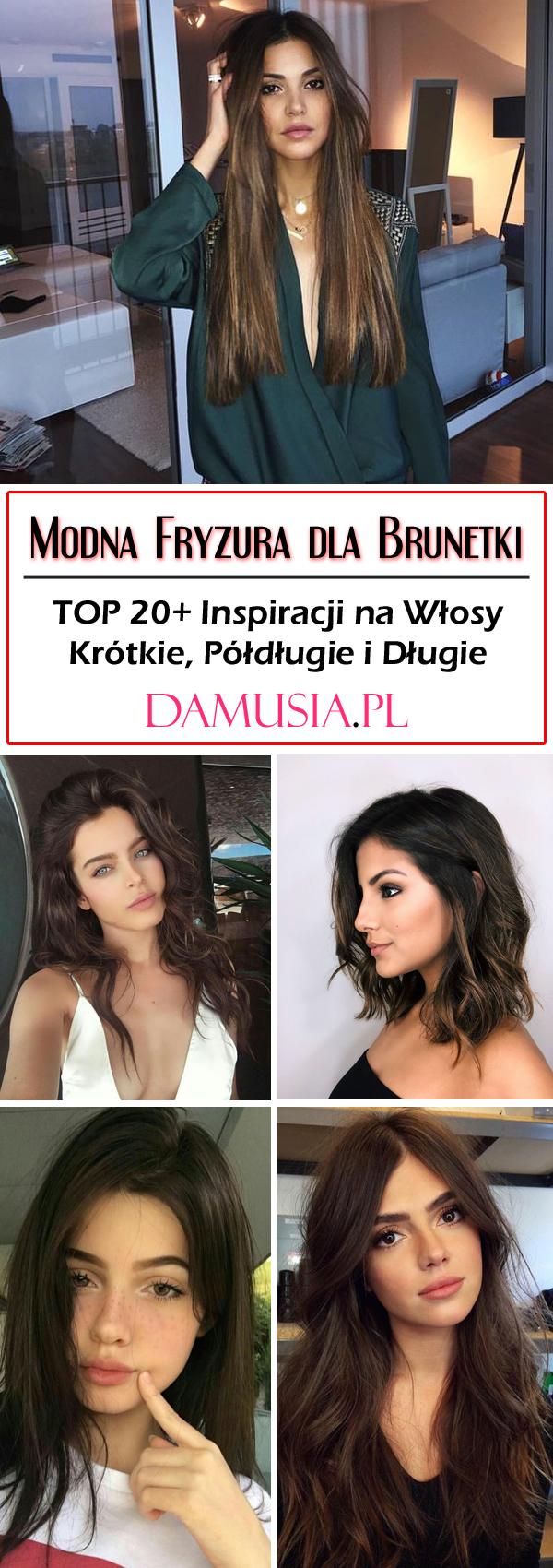 Modna Fryzura Dla Brunetki Top 20 Inspiracji Na Włosy