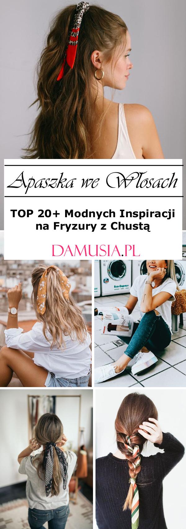 Apaszka We Włosach Top 20 Modnych Inspiracji Na Fryzury Z