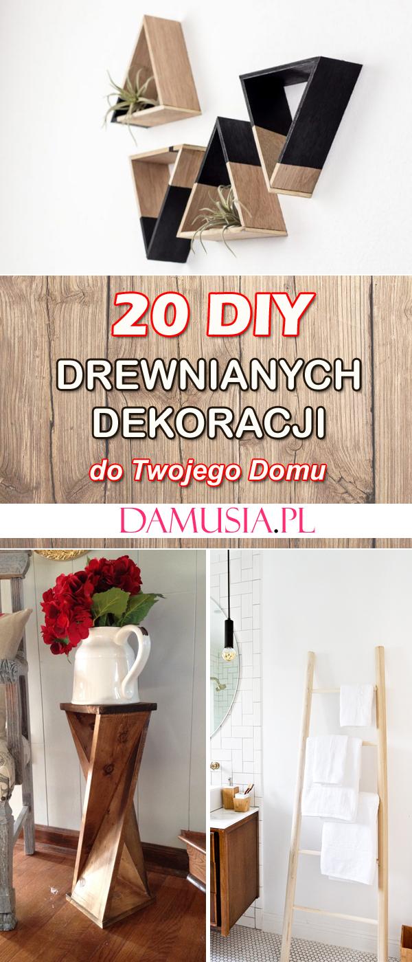 Groovy 20 DIY Drewnianych Dekoracji do Twojego Domu ZE64
