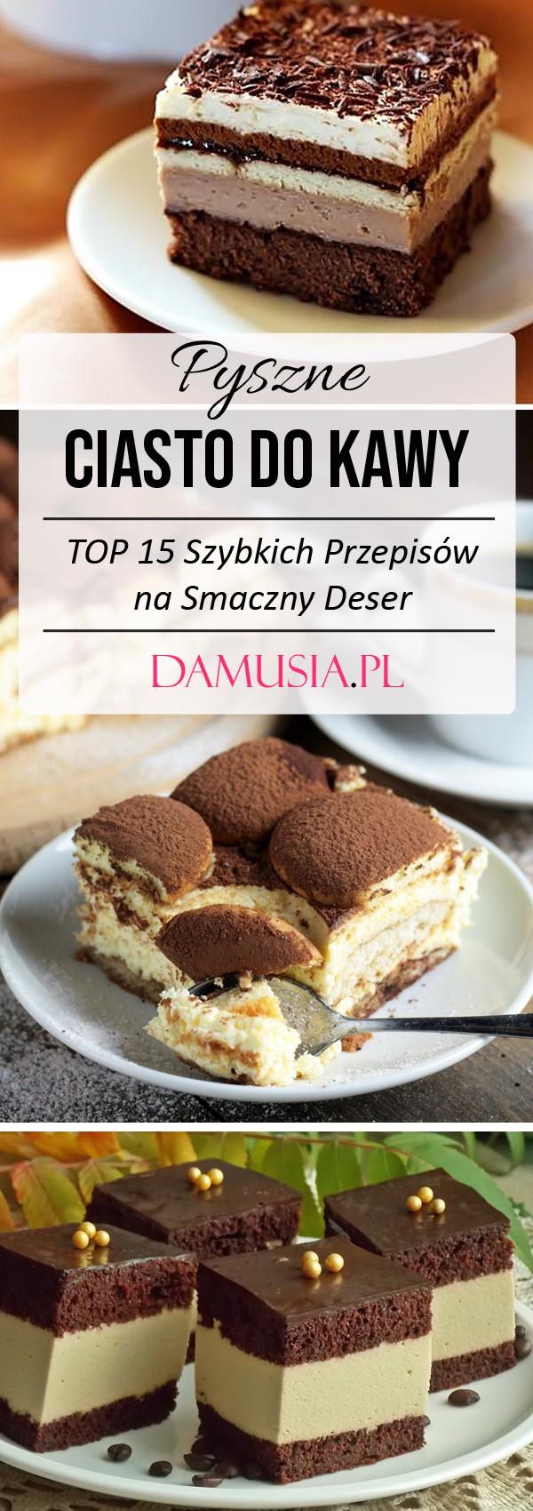 Pyszne Ciasto Do Kawy Top 15 Szybkich Przepisow Na Smaczny Deser