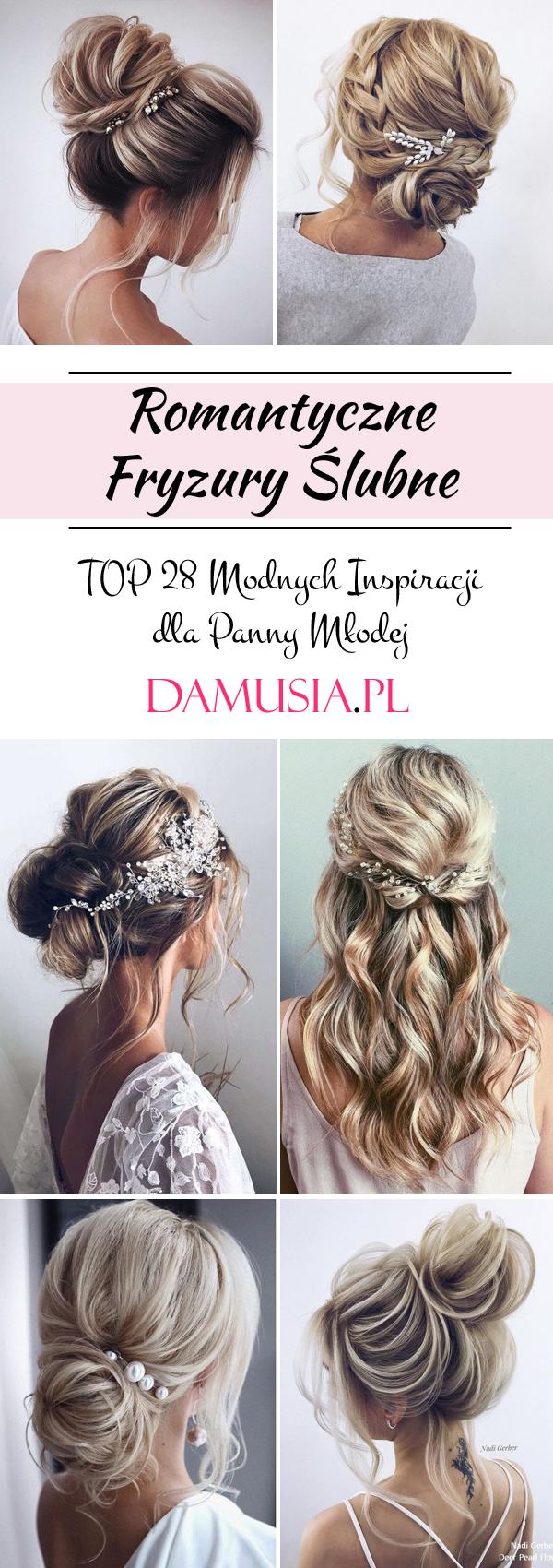 Romantyczne Fryzury ślubne Top 28 Modnych Inspiracji Dla