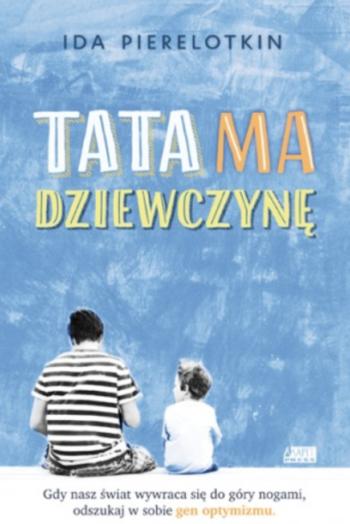 Tata ma dziewczynę - Ida Pierelotkin