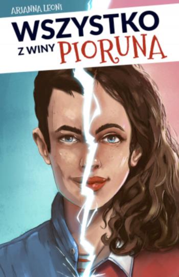 Wszystko z winy pioruna - Arianna Leoni