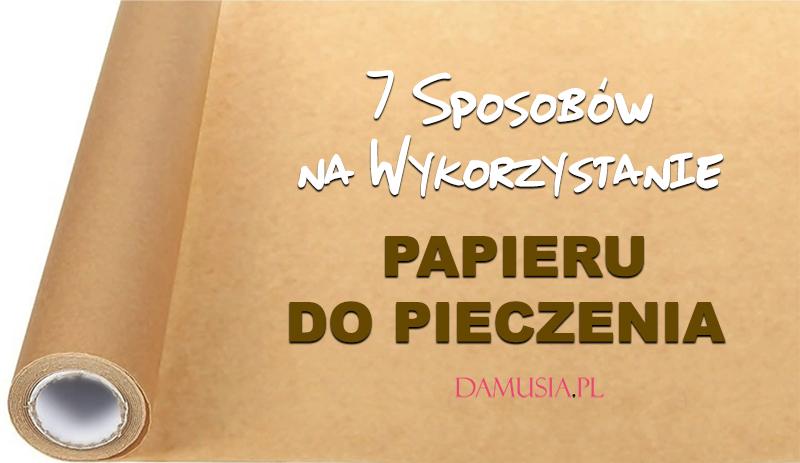 7 Sposobów na Wykorzystanie Papieru do Pieczenia